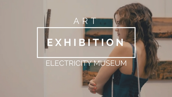 ART EXHIBITION | ELECTRICITY MUSEUM